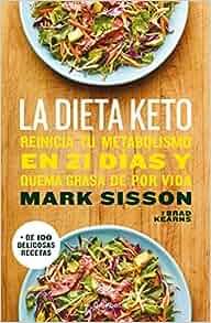 La dieta Keto: Reinicia tu metabolismo en 21 días y quema