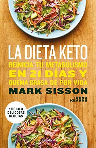 La dieta Keto: Reinicia tu metabolismo en 21 días y quema grasa de forma definitiva / The Keto Reset Diet (Spanish Edition) by Mark Sisson