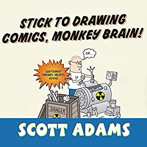 Stick to Drawing Comics, Monkey Brain! Audiobook