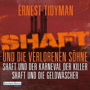 Shaft und die verlorenen Söhne / Shaft und der Karneval der Killer / Shaft und die Geldwäscher Hörbuch