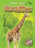 Giraffes (Blastoff! Readers: Animal Safari) (Blastoff Readers. Level 1)