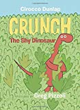 img - for Crunch, The Shy Dinosaur book / textbook / text book