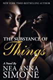 img - for The Substance of Things by Nea Anna Simone (2013-02-04) book / textbook / text book