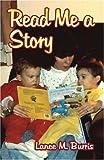 Read Me a Story, Lance Burris, 142416270X