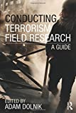 Conducting Terrorism Field Research: A Guide (Contemporary Terrorism Studies)