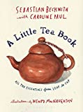 Books : A Little Tea Book: All the Essentials from Leaf to Cup