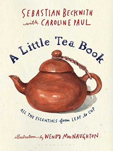 A Little Tea Book: All the Essentials from Leaf to Cup ()