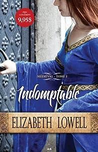 Médiéval, tome 1 : Indomptable par Elizabeth Lowell