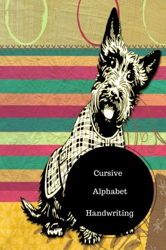 Read Online Cursive Alphabet Handwriting: Cursive Writing Letters Worksheets. Handy 6 in by 9 in Notebook Journal . A B C in Uppercase &  Lower Case. Dotted, With Arrows And Plain ebook