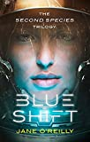 img - for Blue Shift: A thrilling alien space adventure with an unforgettable new heroine (Second Species Trilogy) book / textbook / text book