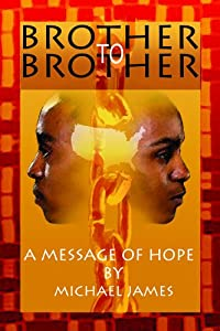 Paperback Brother To Brother (A Message of Hope) Book