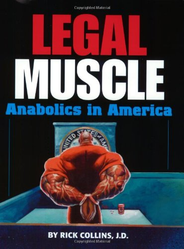 Legal Muscle: Anabolics in America (The Best Legal Steroids)