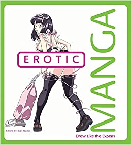Erotic Manga: Draw Like The Experts: Draw Manga: Amazon.es: Estudio Joso: Libros en idiomas extranjeros