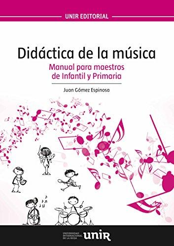 Descargar Libro Didáctica De La Música: Manual Para Maestros De Infantil Y Primaria Juan Gómez Espinosa