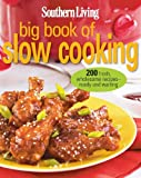 Southern Living Big Book of Slow Cooking, Southern Living Magazine Editors, 0848737016