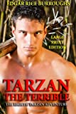 Tarzan the Terrible - Large Print Edition, Edgar Rice Burroughs, 1494420724