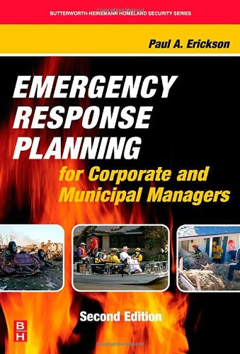 Emergency Response Planning for Corporate and Municipal Managers (Butterworth-Heinemann Homeland Security)