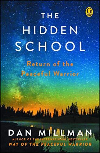 The Hidden School Return Of The Peaceful Warrior