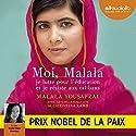 Moi, Malala : Je lutte pour l'éducation et je résiste aux talibans Audiobook by Malala Yousafzai, Christina Lamb Narrated by Guila Clara Kessous