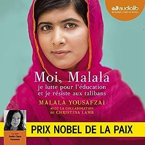 Moi, Malala : Je lutte pour l'éducation et je résiste aux talibans Audiobook