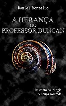 A herança do Professor Duncan por [Monteiro, Daniel]