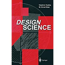 Design Science: Introduction to the Needs, Scope and Organization of Engineering Design Knowledge