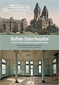 Book Buffalo State Hospital: A History of the Institution in Light and Shadow