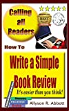 Have you ever wondered how to write a review? Where to begin or how long it needs to be? Has it ever occurred to you that even negative reviews may be helpful to authors?Are there different types of reviews? Where can you get tips for reviewing a boo...