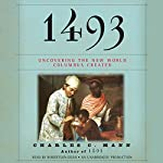1493: Uncovering the New World Columbus Created | Charles C. Mann