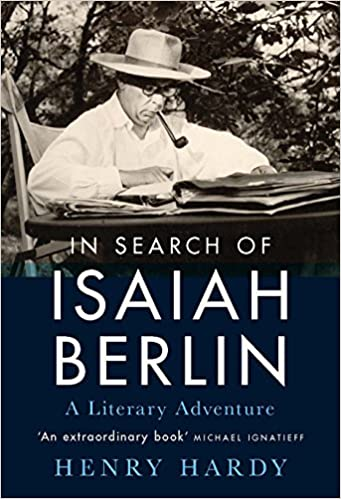 3e29d02e18a66 In Search of Isaiah Berlin  A Literary Adventure Hardcover – 30 Sep 2018