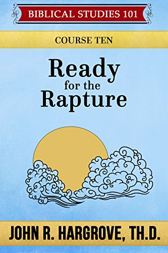Ready for the Rapture: Course Ten (Biblical Studies 101)