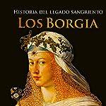 Los Borgia [The Borgias]: Historia del legado sangriento [Story of the Bloody Legacy] |  Online Studio Productions