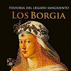 Los Borgia [The Borgias]