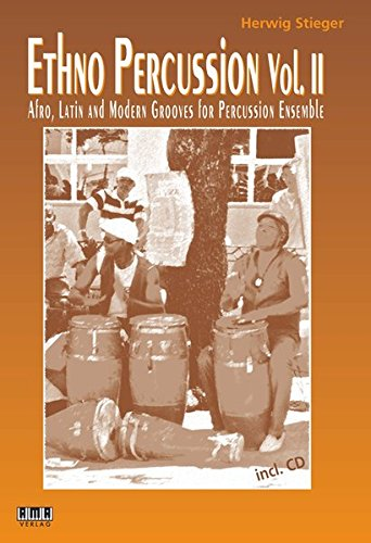Ethno-Percussion Vol. 2: Afro, Latin and modern Grooves for Percussion Ensemble (Anglais) Broché – 10 octobre 2016 Herwig Stieger AMA-Verlag 3899222040 Musikalien
