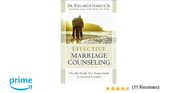 Effective Marriage Counseling: The His Needs, Her Needs Guide to ...