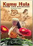 img - for Kumu Hula Roots and Branches Paperback   April 1, 2011 book / textbook / text book