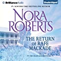 The Return of Rafe MacKade: The MacKade Brothers, Book 1 Audiobook by Nora Roberts Narrated by Luke Daniels