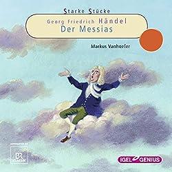 Georg Friedrich Händel: Der Messias (Starke Stücke)
