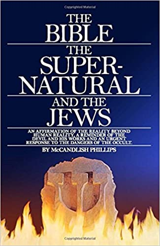 The Bible The Supernatural And The Jews Mccandlish Phillips