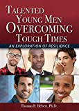 Talented Young Men Overcoming Tough Times: An Exploration of Resilience