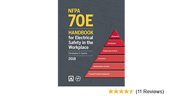 2018 NFPA 70E: Handbook for Electrical Safety in the