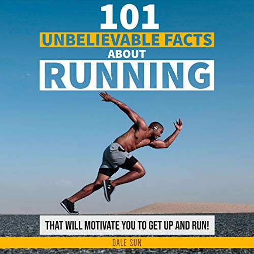 Pdf Outdoors 101 Unbelievable Facts About Running That Will Motivate You to Get Up and Run!
