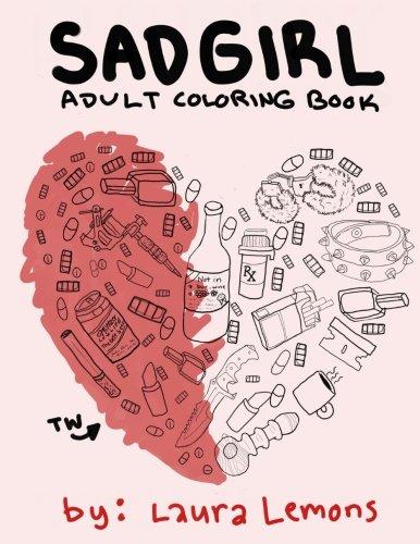 Sad Girl Adult Coloring Book Lemons Laura 9781533618788 Amazon Com Books