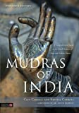 Mudras of India: A Comprehensive Guide to the Hand Gestures of Yoga and Indian Dance