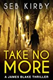 Take No More by Seb Kirby front cover