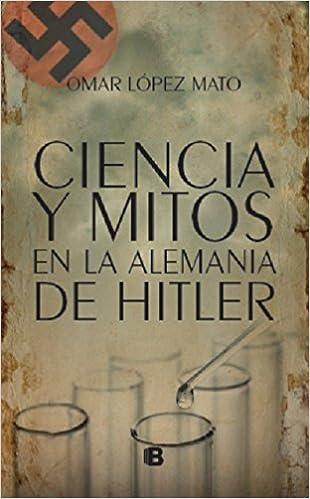 CIENCIAS Y MITOS EN ALEMANIA DE HITLER