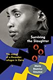 Surviving the Slaughter: The Ordeal of a Rwandan Refugee in Zaire (Women in Africa and the Diaspora)
