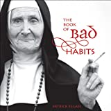 The Book of Bad Habits, Patrick Regan, 0740760769