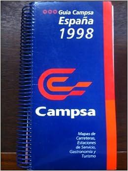 GUÍA CAMPSA,ESPAÑA,1998-MAPAS DE CARRETERAS,GASOLINERAS ...