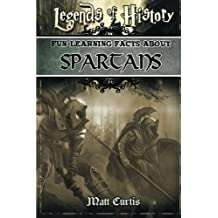 Legends of History: Fun Learning Facts About SPARTANS: Illustrated Fun Learning For Kids